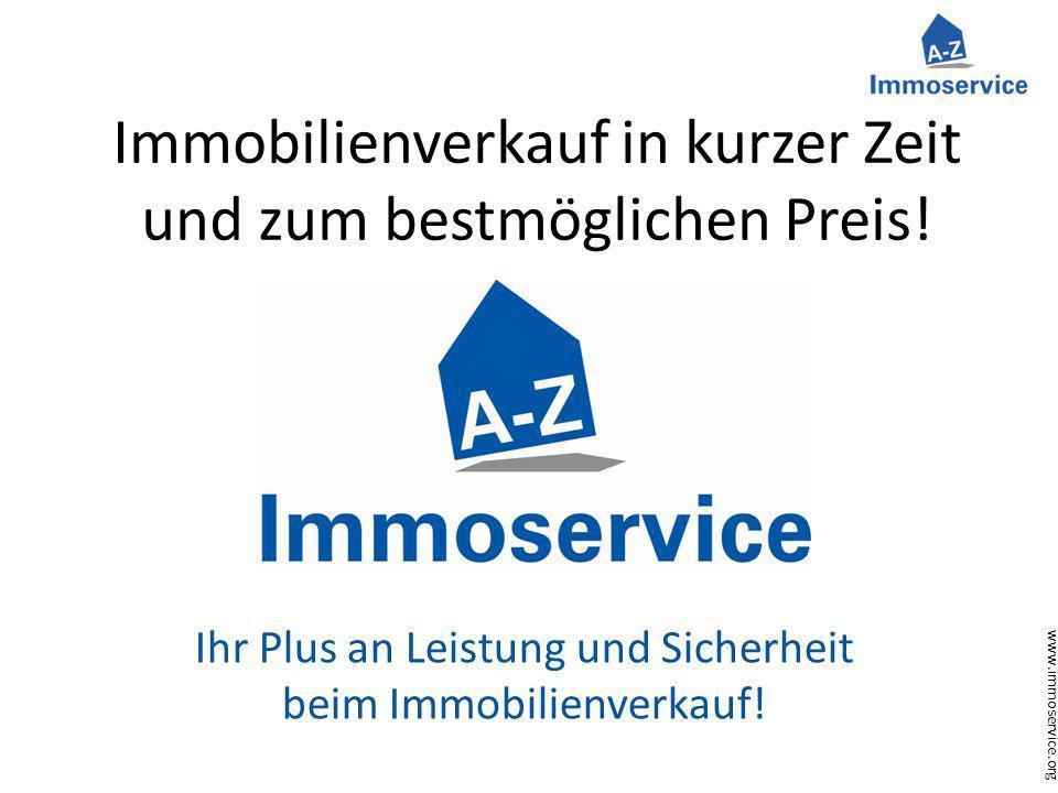 www.immoservice.org Immobilienverkauf in kurzer Zeit und zum bestmöglichen Preis! Ihr Plus an Leistung und Sicherheit beim Immobilienverkauf!