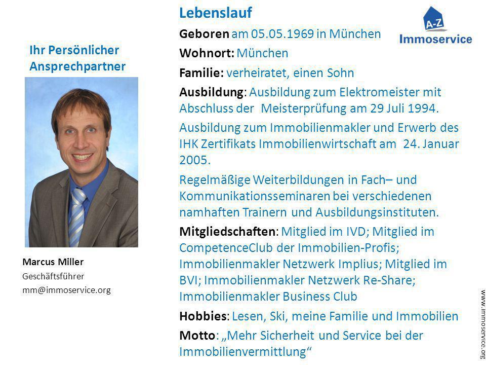 www.immoservice.org Ihr Persönlicher Ansprechpartner Lebenslauf Geboren am 05.05.1969 in München Wohnort: München Familie: verheiratet, einen Sohn Aus