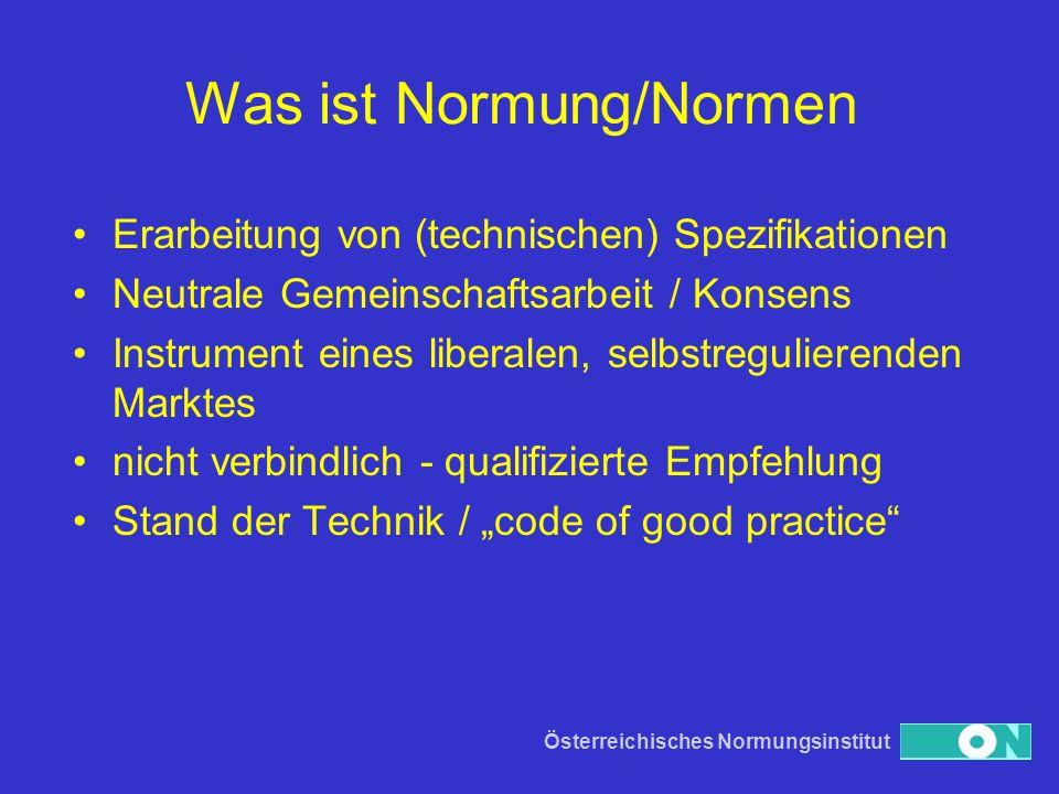 Was ist Normung/Normen Erarbeitung von (technischen) Spezifikationen Neutrale Gemeinschaftsarbeit / Konsens Instrument eines liberalen, selbstregulier