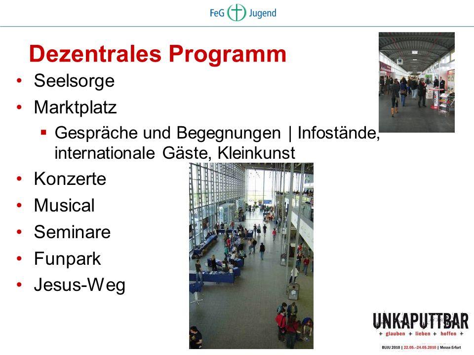 Dezentrales Programm Seelsorge Marktplatz Gespräche und Begegnungen | Infostände, internationale Gäste, Kleinkunst Konzerte Musical Seminare Funpark J
