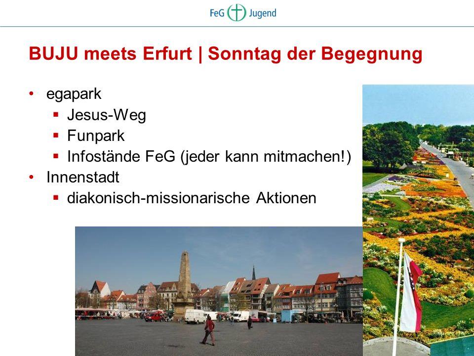 BUJU meets Erfurt | Sonntag der Begegnung egapark Jesus-Weg Funpark Infostände FeG (jeder kann mitmachen!) Innenstadt diakonisch-missionarische Aktion