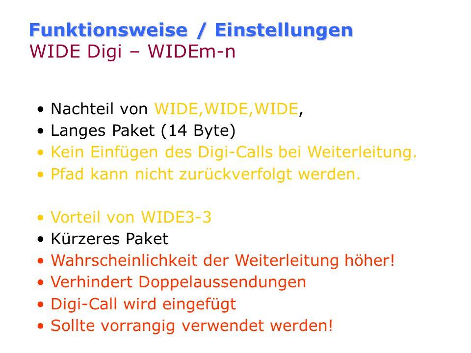 Funktionsweise / Einstellungen Fill-In & WIDE Digis - Beispiel (multiple hops) DL8RO-5DB0AJW [WIDE] DL8RO-5>WIDE1-1,WIDE2-2 DL8RO-5>DM0DM*,WIDE2-2 Bei