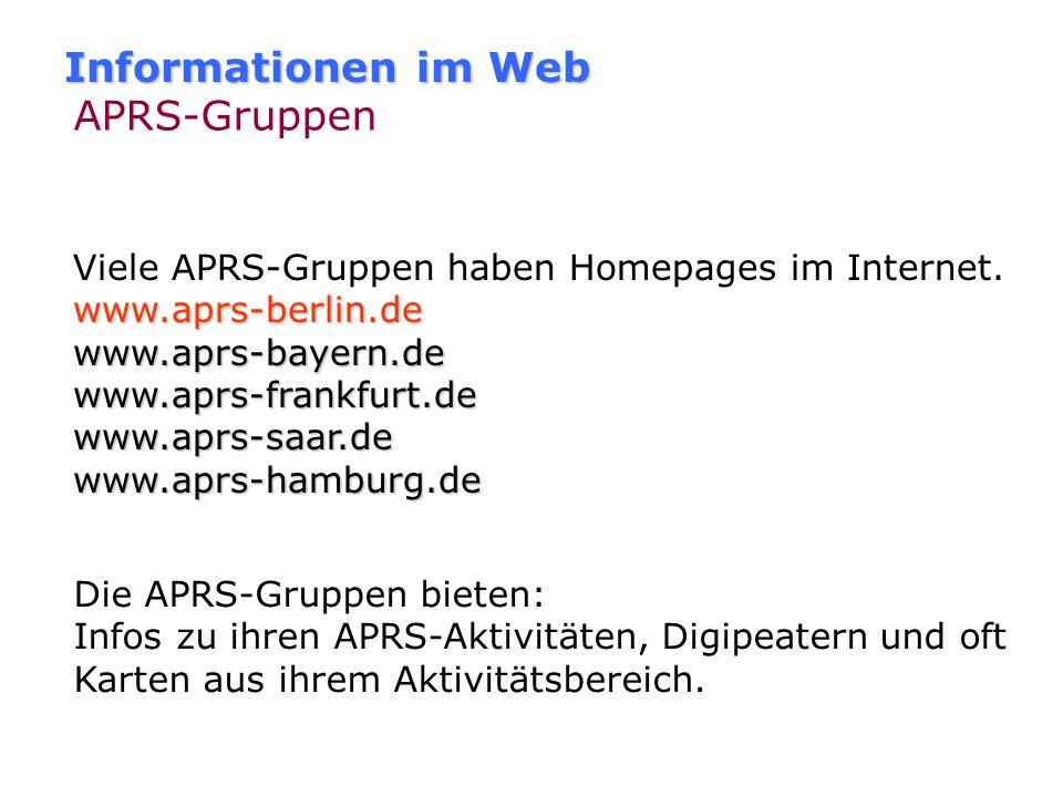 Informationen im Web Kartenmaterial http://members.a1.net/oe3owa/index.htm http://db0lj.dyndns.org/pub/ham/aprs http://db0fhn.efi.fh-nuernberg.de/~dc3