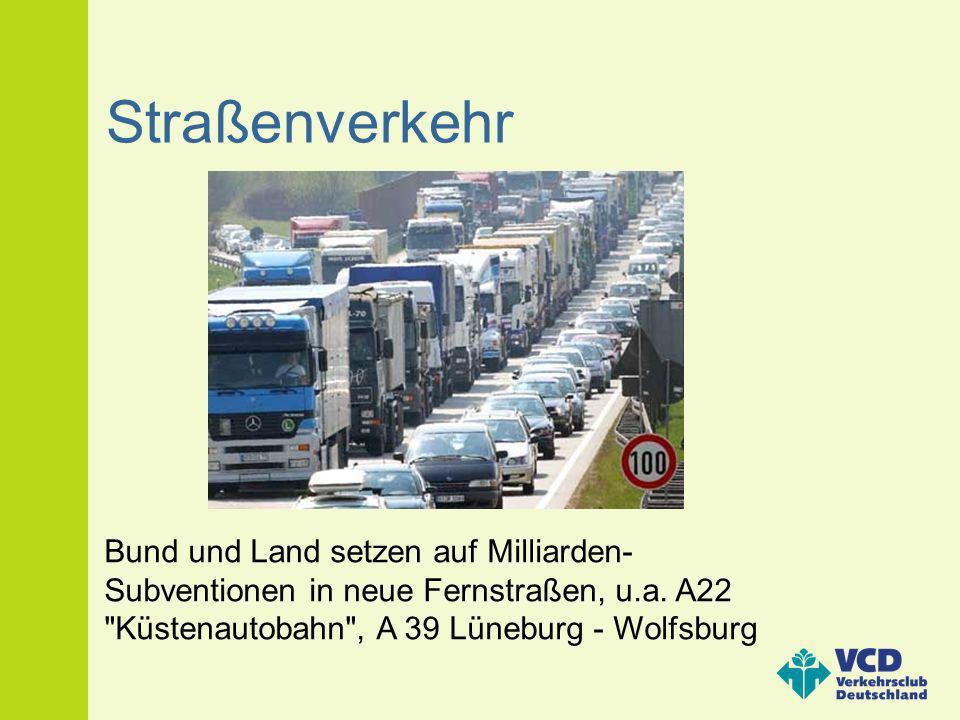 Bund und Land setzen auf Milliarden- Subventionen in neue Fernstraßen, u.a. A22