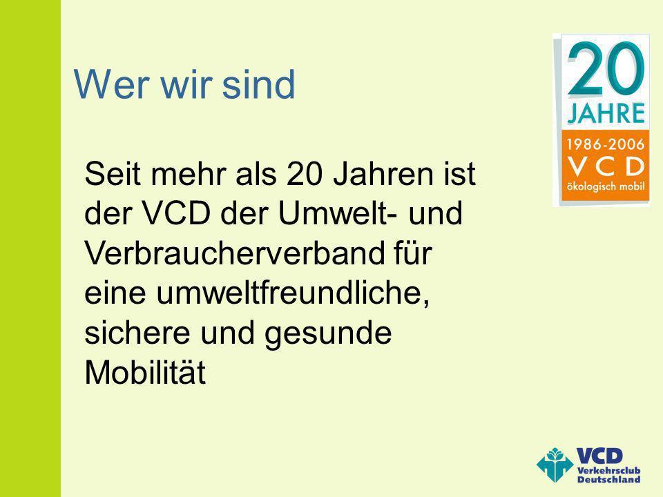 Wer wir sind Seit mehr als 20 Jahren ist der VCD der Umwelt- und Verbraucherverband für eine umweltfreundliche, sichere und gesunde Mobilität
