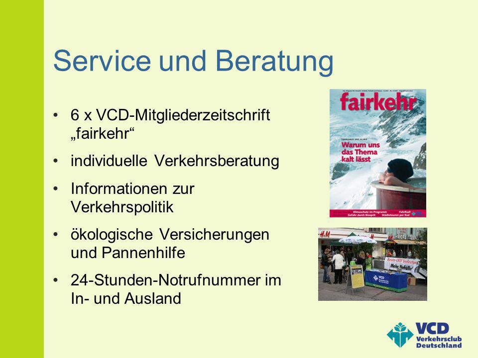 Service und Beratung 6 x VCD-Mitgliederzeitschrift fairkehr individuelle Verkehrsberatung Informationen zur Verkehrspolitik ökologische Versicherungen
