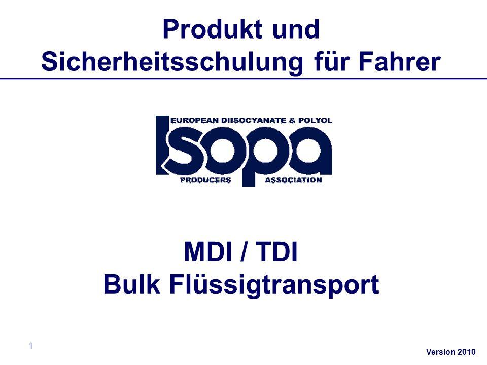 Version 2010 1 Produkt und Sicherheitsschulung für Fahrer MDI / TDI Bulk Flüssigtransport Version 2010
