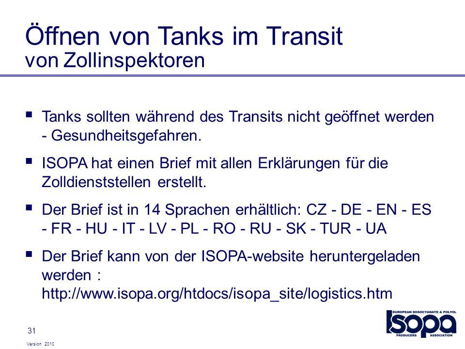 Version 2010 31 Öffnen von Tanks im Transit von Zollinspektoren Tanks sollten während des Transits nicht geöffnet werden - Gesundheitsgefahren. ISOPA