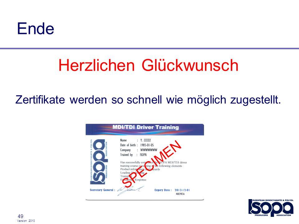 Version 2010 49 Ende Herzlichen Glückwunsch Zertifikate werden so schnell wie möglich zugestellt. SPECIMEN