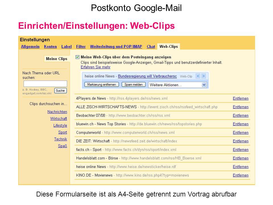 Postkonto Google-Mail Einrichten/Einstellungen: Web-Clips Diese Formularseite ist als A4-Seite getrennt zum Vortrag abrufbar