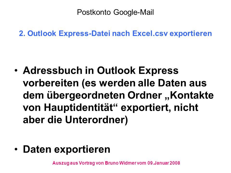 2. Outlook Express-Datei nach Excel.csv exportieren Adressbuch in Outlook Express vorbereiten (es werden alle Daten aus dem übergeordneten Ordner Kont