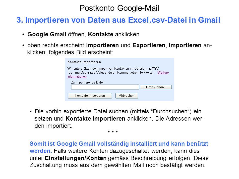 Postkonto Google-Mail 3. Importieren von Daten aus Excel.csv-Datei in Gmail Google Gmail öffnen, Kontakte anklicken oben rechts erscheint Importieren