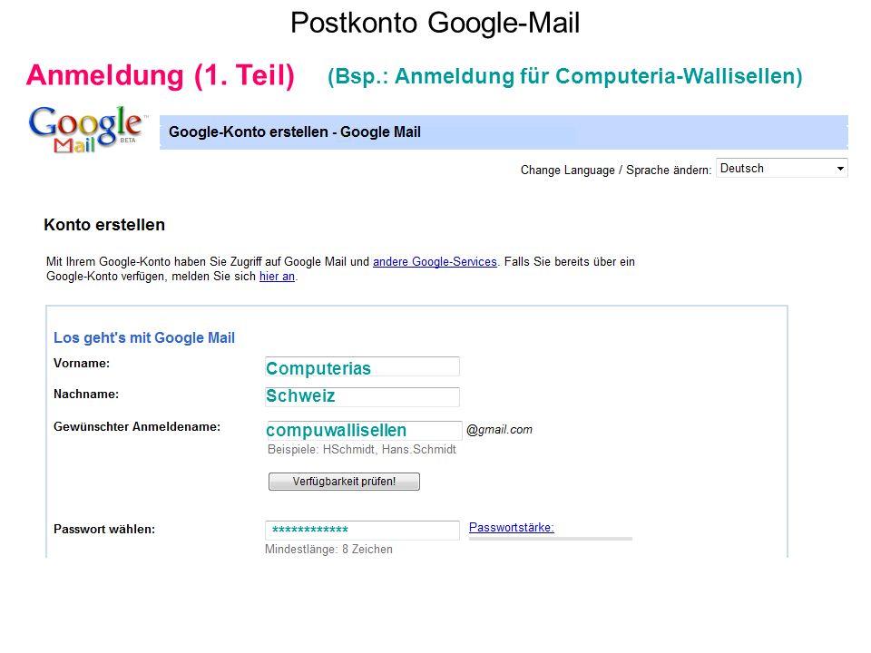 Postkonto Google-Mail Computerias Schweiz compuwallisellen ************ Anmeldung (1. Teil) (Bsp.: Anmeldung für Computeria-Wallisellen)