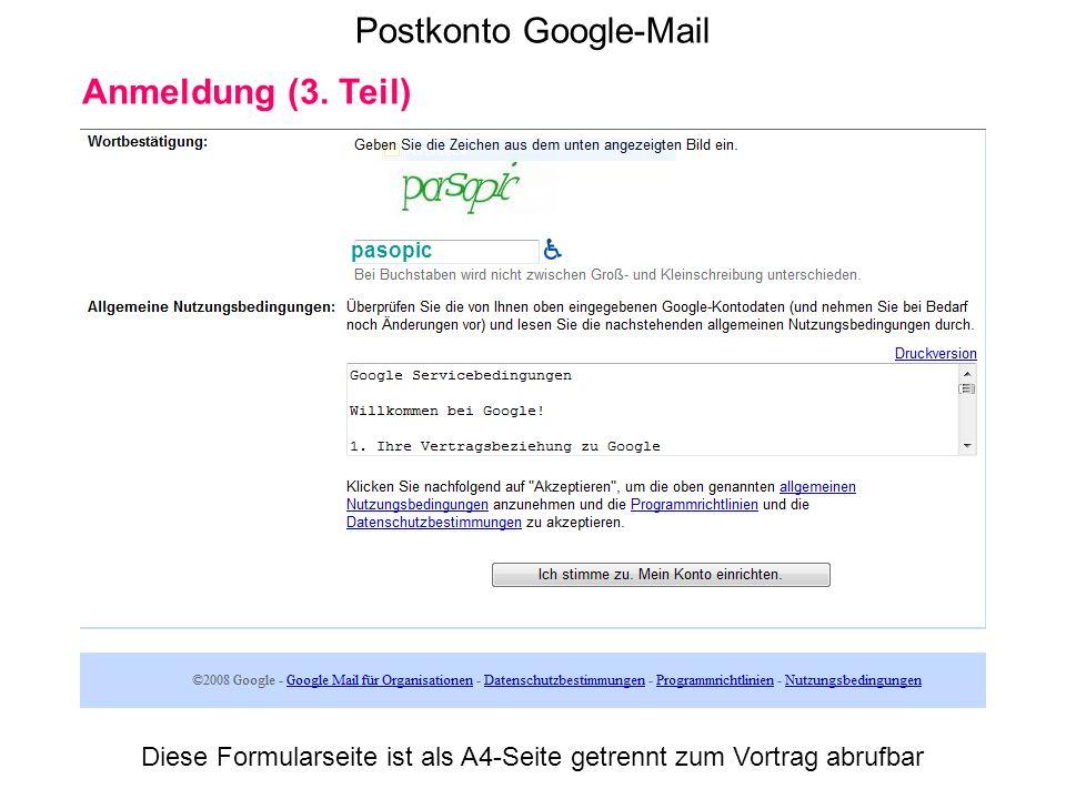Postkonto Google-Mail Anmeldung (3. Teil) pasopic Diese Formularseite ist als A4-Seite getrennt zum Vortrag abrufbar