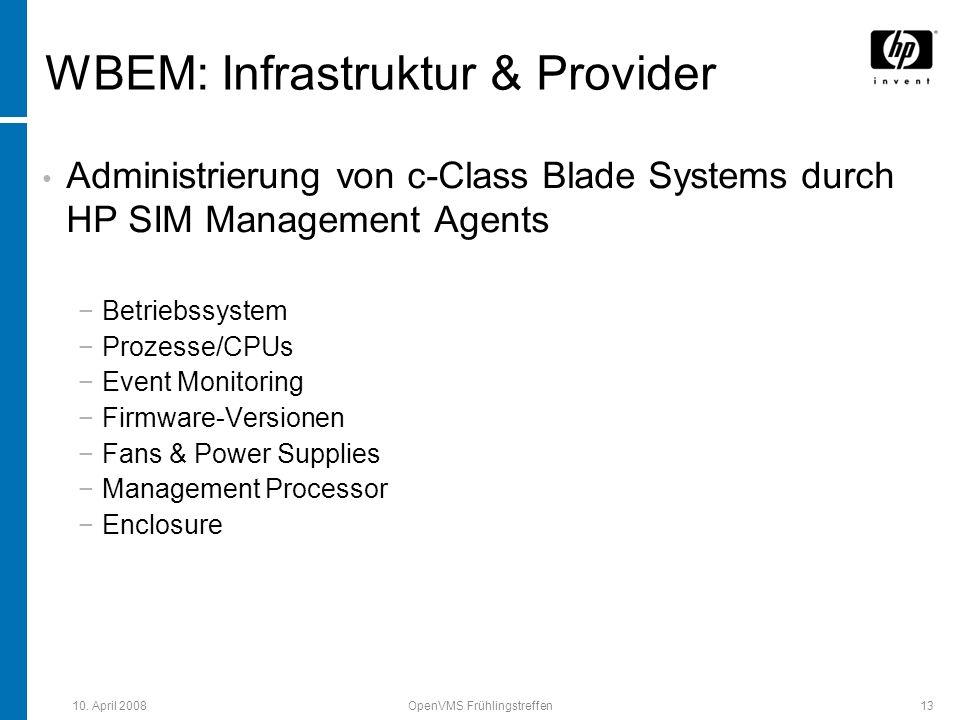 10. April 2008OpenVMS Frühlingstreffen13 WBEM: Infrastruktur & Provider Administrierung von c-Class Blade Systems durch HP SIM Management Agents Betri