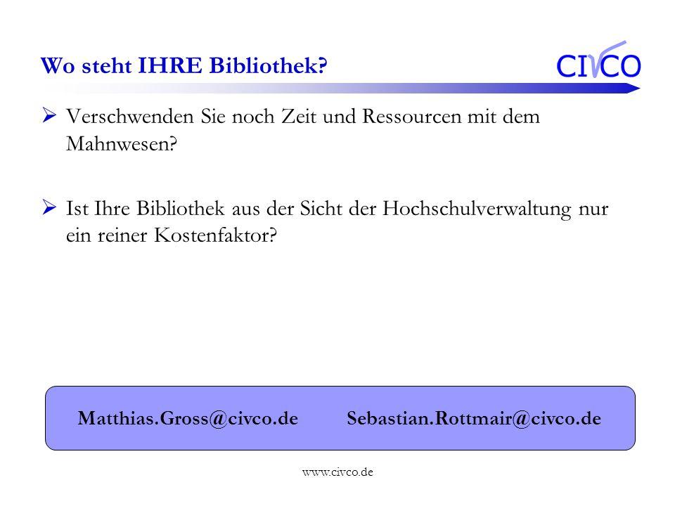 www.civco.de Wo steht IHRE Bibliothek? Verschwenden Sie noch Zeit und Ressourcen mit dem Mahnwesen? Ist Ihre Bibliothek aus der Sicht der Hochschulver