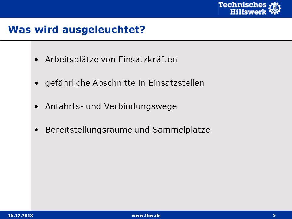 16.12.2013www.thw.de26 Beispiele für die Einsatzmöglichkeiten der Beleuchtungsge- räte mit Stromerzeuger / Fahrzeugbeleuchtung Ausleuchten eines Trümmerkegels von oben