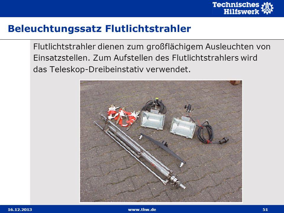 16.12.2013www.thw.de51 Beleuchtungssatz Flutlichtstrahler Flutlichtstrahler dienen zum großflächigem Ausleuchten von Einsatzstellen. Zum Aufstellen de