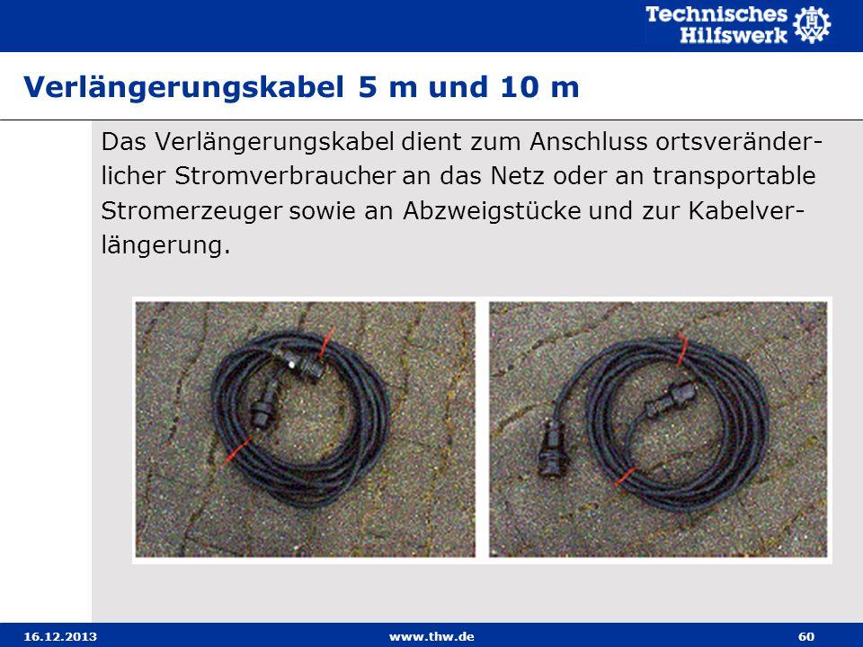 16.12.2013www.thw.de60 Verlängerungskabel 5 m und 10 m Das Verlängerungskabel dient zum Anschluss ortsveränder- licher Stromverbraucher an das Netz od