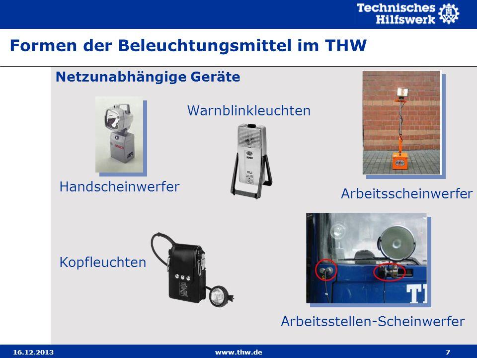 16.12.2013www.thw.de8 Netzabhängige Geräte Formen der Beleuchtungsmittel im THW Flutlichtleuchten Leuchtstoff- Handlampen Beleuchtungsmittel Diffuses Licht