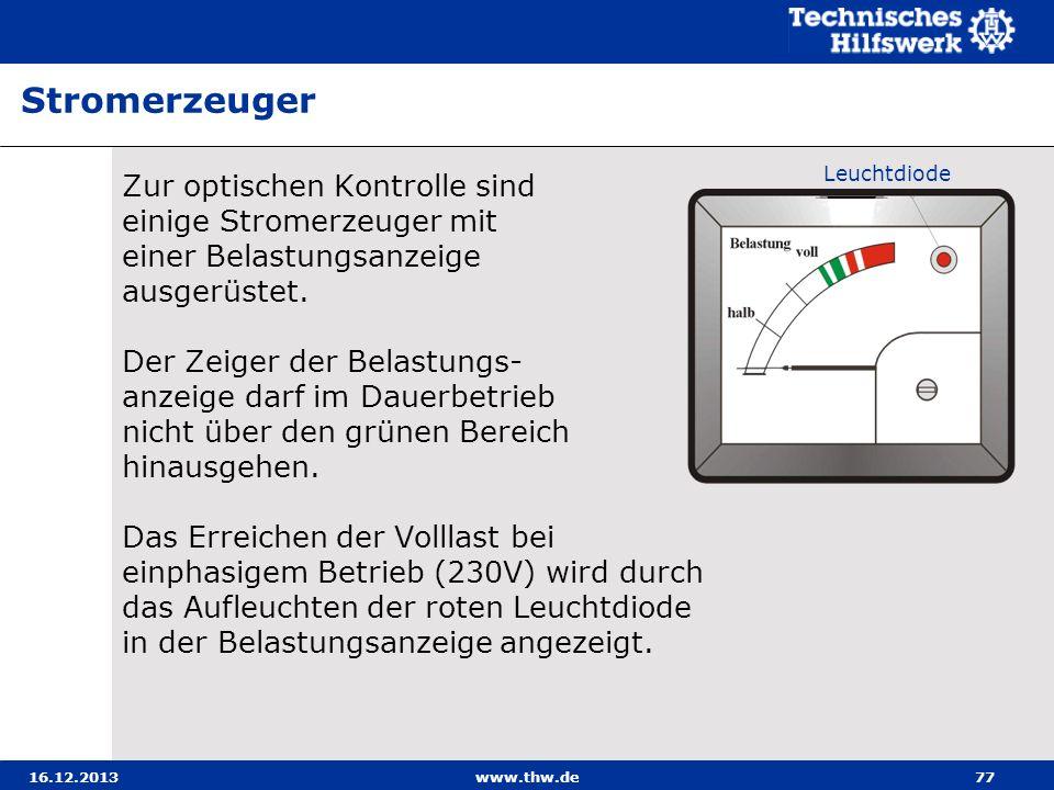 16.12.2013www.thw.de77 Zur optischen Kontrolle sind einige Stromerzeuger mit einer Belastungsanzeige ausgerüstet. Der Zeiger der Belastungs- anzeige d