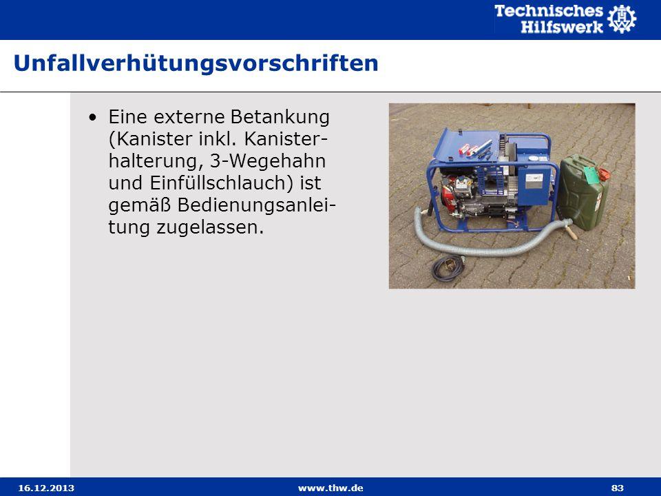 16.12.2013www.thw.de83 Eine externe Betankung (Kanister inkl. Kanister- halterung, 3-Wegehahn und Einfüllschlauch) ist gemäß Bedienungsanlei- tung zug