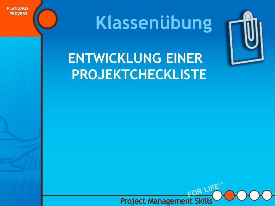 Projektcheckliste Die Checkliste ist ein Dokument zum Festhalten dieser Aufgaben und das Team behandelt sie mit ablaufgemäßer Priorität. SCHRITTE ZUR