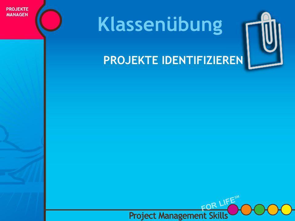 Was ist ein Projekt ? DISKUSSION PROJEKTE MANAGEN FOR LIFE SM