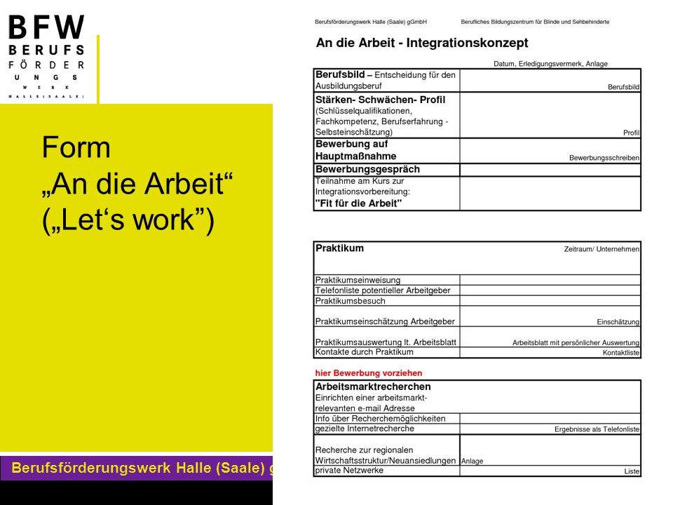 Berufsförderungswerk Halle (Saale) gGmbH Berufliches Bildungszentrum für Blinde und Sehbehinderte 12.05.2011 Autor: RIM Busching/Schilling ) Form An d