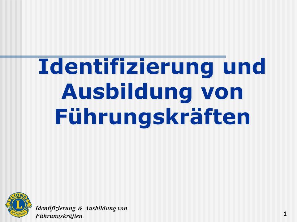 Identifizierung & Ausbildung von Führungskräften 1 Identifizierung und Ausbildung von Führungskräften