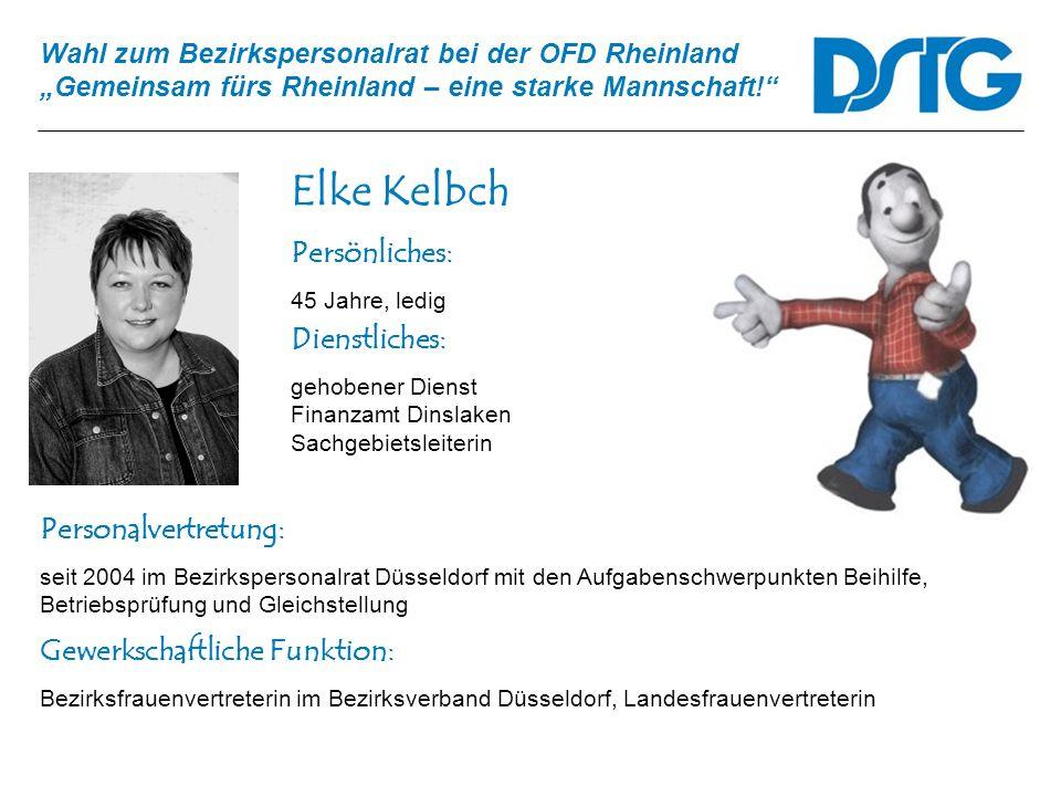 Wahl zum Bezirkspersonalrat bei der OFD Rheinland Gemeinsam fürs Rheinland – eine starke Mannschaft! Elke Kelbch Personalvertretung: seit 2004 im Bezi