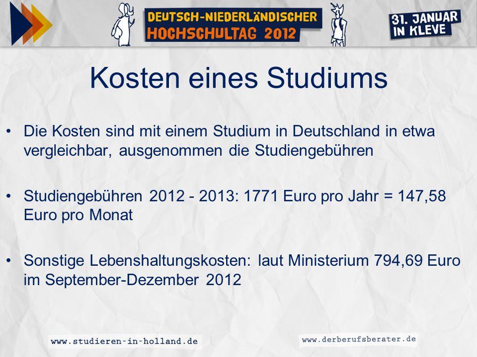 Kosten eines Studiums Die Kosten sind mit einem Studium in Deutschland in etwa vergleichbar, ausgenommen die Studiengebühren Studiengebühren 2012 - 20