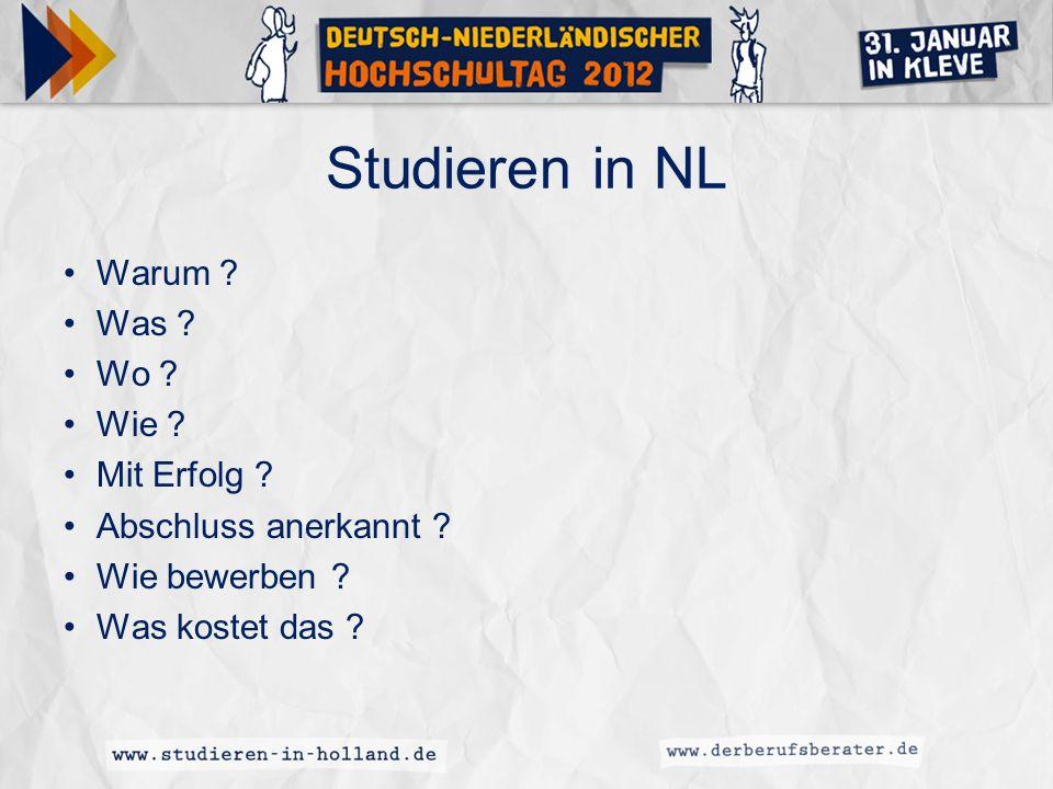 Studieren in NL Warum ? Was ? Wo ? Wie ? Mit Erfolg ? Abschluss anerkannt ? Wie bewerben ? Was kostet das ?