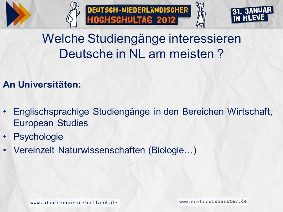 Beispiel: Radboud Universiteit Nijmegen Deutsche Studierende 2010-2011 insgesamt: 1045 Darunter: Fakultät Sozialwissenschaften: 625 Darunter: Fakultät Naturwissenschaften: 205 Darunter: Fakultät Geisteswissenschaften: 111 Darunter: Medizinische Fakultät: 24
