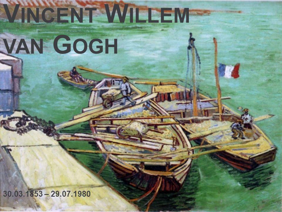 V INCENT W ILLEM VAN G OGH 30.03.1853 – 29.07.1980