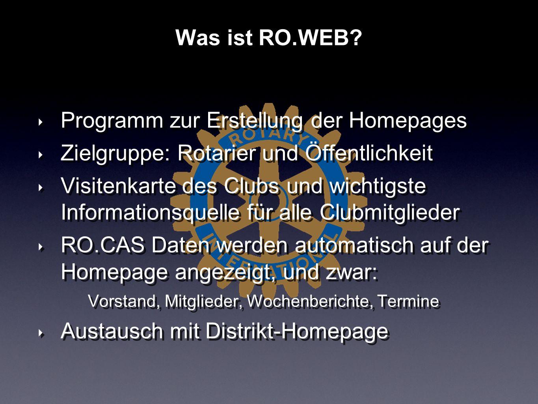 Programm zur Erstellung der Homepages Zielgruppe: Rotarier und Öffentlichkeit Visitenkarte des Clubs und wichtigste Informationsquelle für alle Clubmi