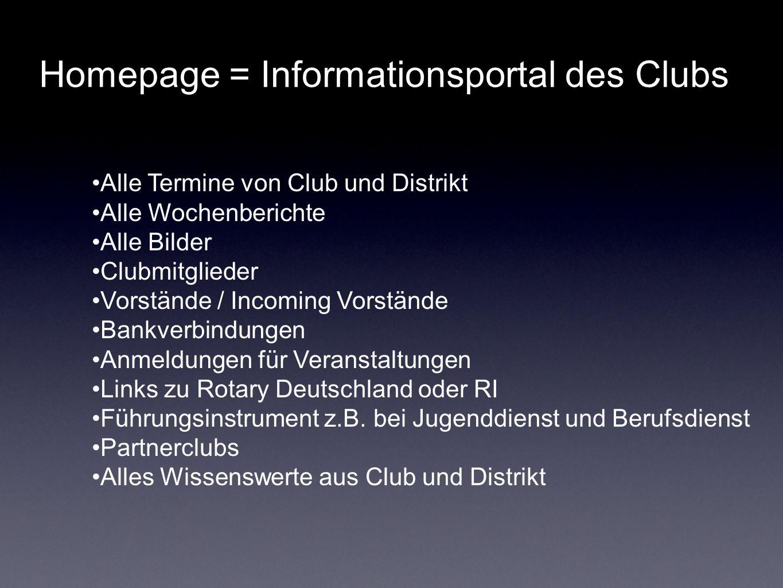 Homepage = Informationsportal des Clubs Alle Termine von Club und Distrikt Alle Wochenberichte Alle Bilder Clubmitglieder Vorstände / Incoming Vorstän