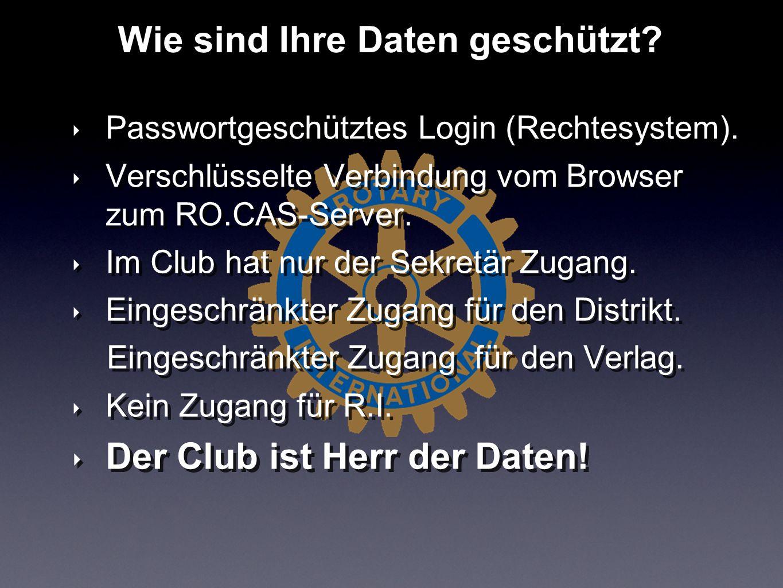 Passwortgeschütztes Login (Rechtesystem). Verschlüsselte Verbindung vom Browser zum RO.CAS-Server. Im Club hat nur der Sekretär Zugang. Eingeschränkte