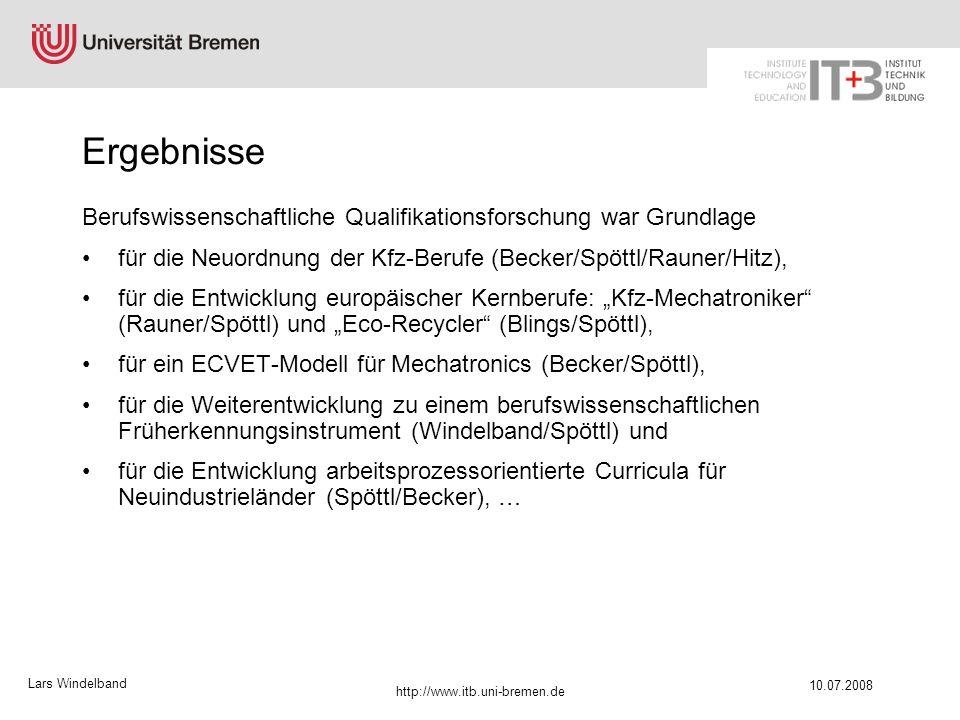Lars Windelband 10.07.2008 http://www.itb.uni-bremen.de Ergebnisse Berufswissenschaftliche Qualifikationsforschung war Grundlage für die Neuordnung de