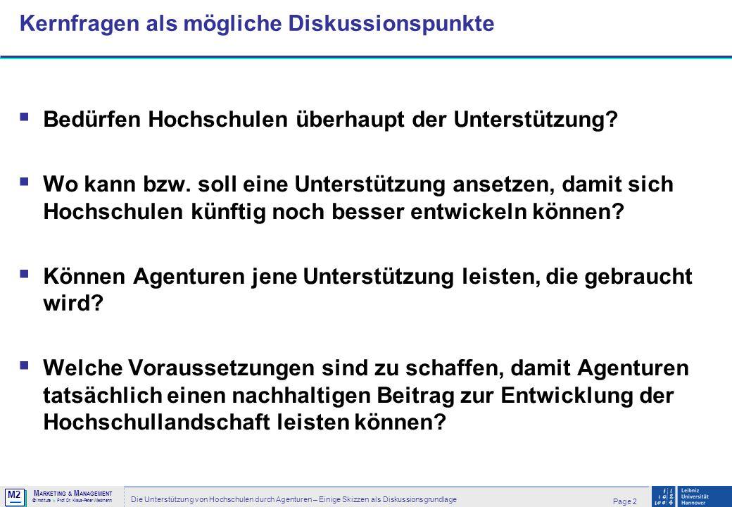 M2 © MM M ARKETING & M ANAGEMENT > Institute > Prof. Dr. Klaus-Peter Wiedmann Page 2 Die Unterstützung von Hochschulen durch Agenturen – Einige Skizze