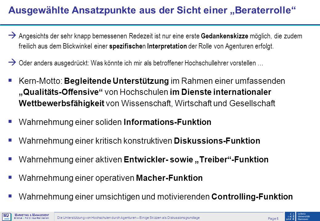 M2 © MM M ARKETING & M ANAGEMENT > Institute > Prof. Dr. Klaus-Peter Wiedmann Page 5 Die Unterstützung von Hochschulen durch Agenturen – Einige Skizze