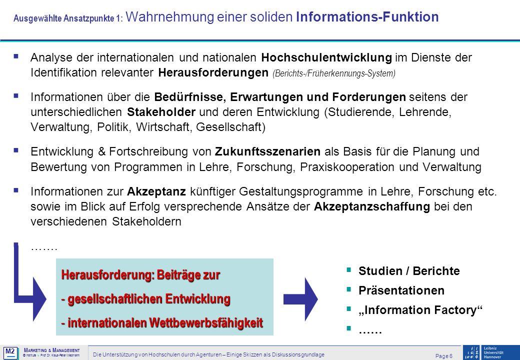 M2 © MM M ARKETING & M ANAGEMENT > Institute > Prof. Dr. Klaus-Peter Wiedmann Page 6 Die Unterstützung von Hochschulen durch Agenturen – Einige Skizze