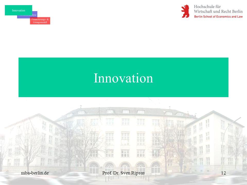 mba-berlin.deProf. Dr. Sven Ripsas12 Innovation