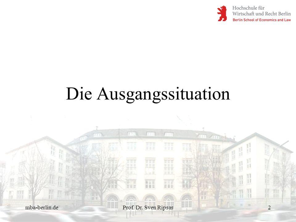 mba-berlin.deProf. Dr. Sven Ripsas2 Die Ausgangssituation