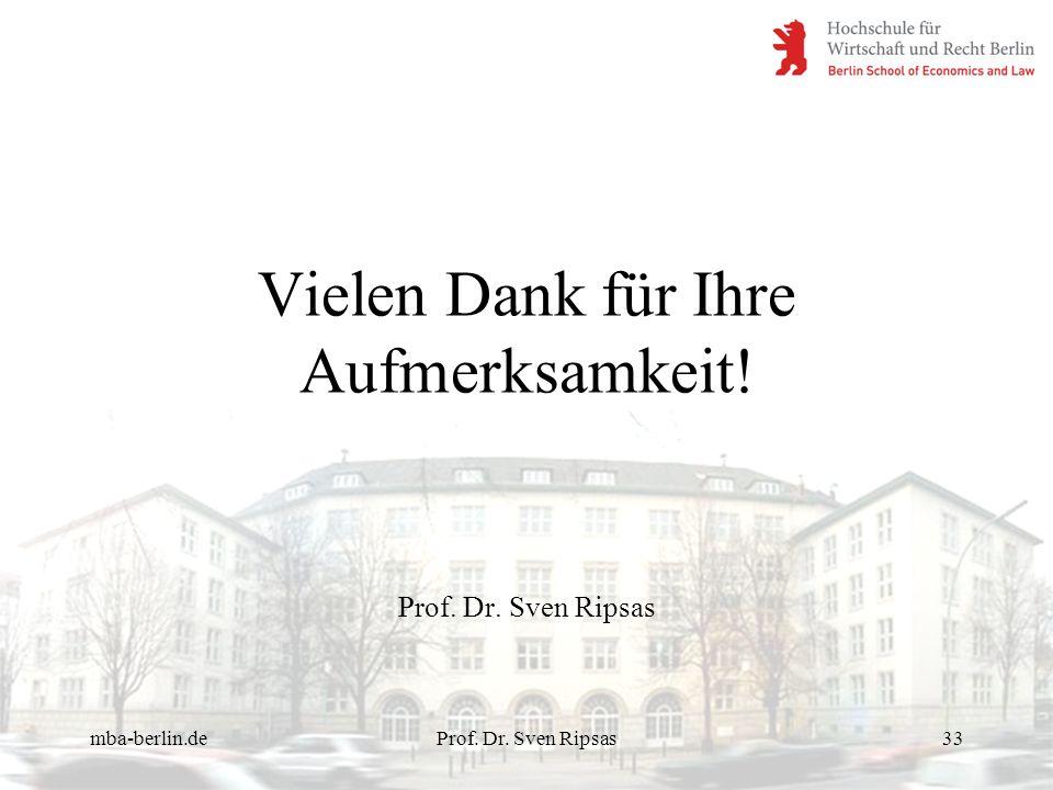 mba-berlin.deProf. Dr. Sven Ripsas33 Vielen Dank für Ihre Aufmerksamkeit! Prof. Dr. Sven Ripsas