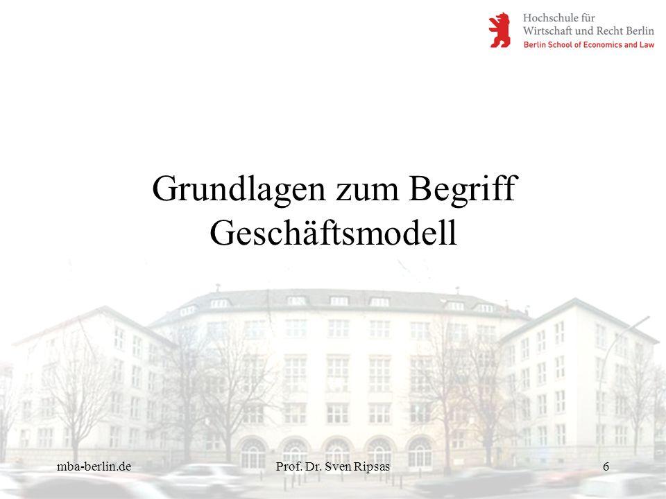 mba-berlin.deProf. Dr. Sven Ripsas6 Grundlagen zum Begriff Geschäftsmodell