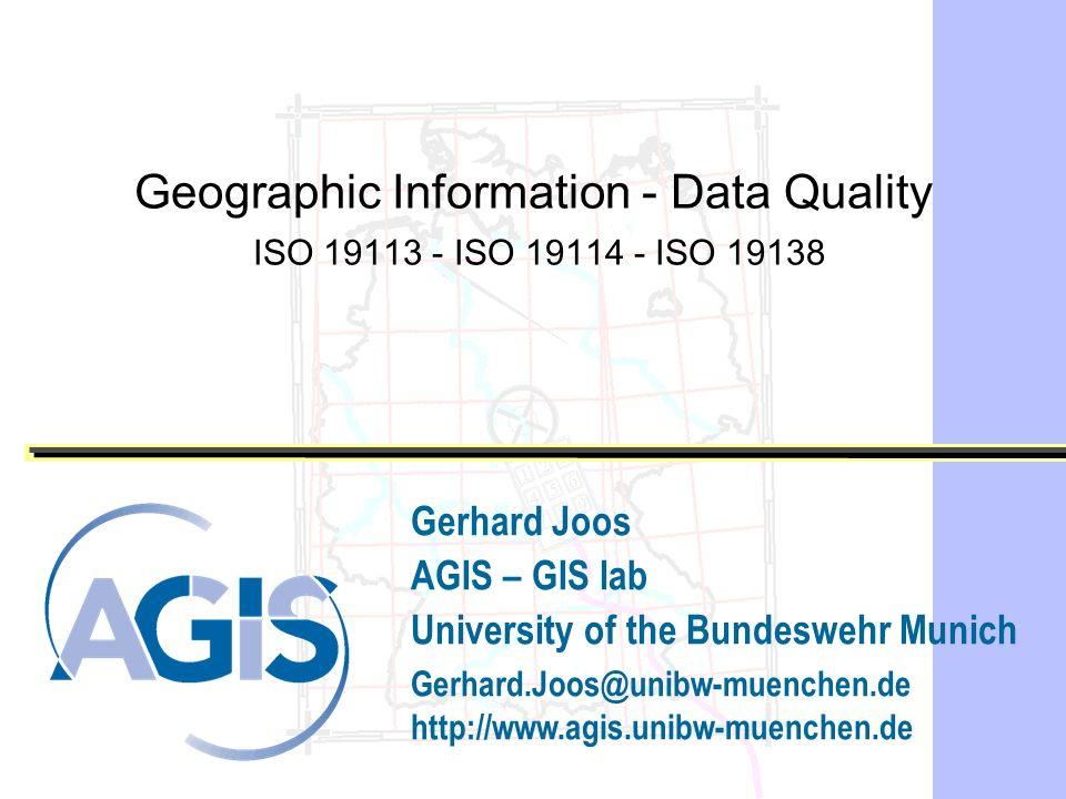 Gerhard Joos AGIS – GIS lab University of the Bundeswehr Munich Gerhard.Joos@unibw-muenchen.de http://www.agis.unibw-muenchen.de Geographic Informatio