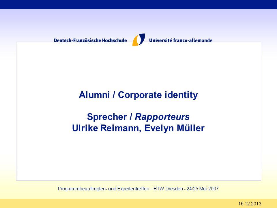 16.12.2013 Alumni / Corporate identity Sprecher / Rapporteurs Ulrike Reimann, Evelyn Müller Programmbeauftragten- und Expertentreffen – HTW Dresden -