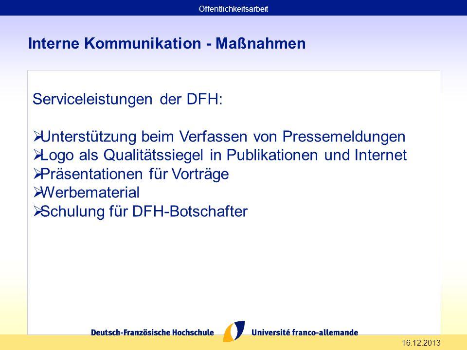 16.12.2013 Interne Kommunikation - Maßnahmen Serviceleistungen der DFH: Unterstützung beim Verfassen von Pressemeldungen Logo als Qualitätssiegel in P