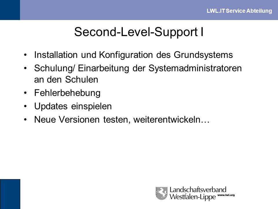 LWL.IT Service Abteilung Second-Level-Support I Installation und Konfiguration des Grundsystems Schulung/ Einarbeitung der Systemadministratoren an de